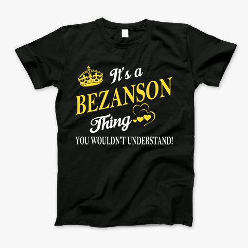 It's a BEZANSON Thing - You Would Not Understand
