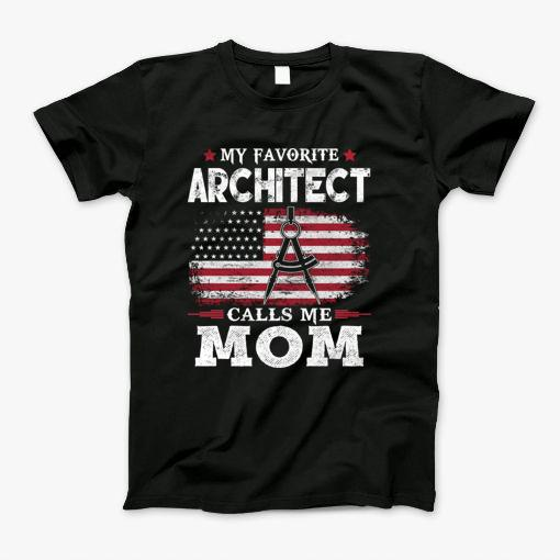 Are you a proud Mom of an Architect? My Favorite Architect calls me Mom with American Flag Apparel is great gift for Architect Mom, Grandma. Show your love and joy of being a Patriotic Mom. Perfect to brag about your love for son, daughter. 
