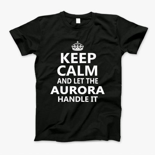Keep Calm and Let The AURORA Handle It