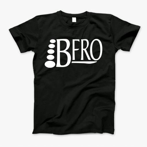 Buy this 'Bfro T-Shirt' from K2d in alot of products like T-Shirt, Tank Top, Long Sleeve, Sweatshirt, Hoodie,...