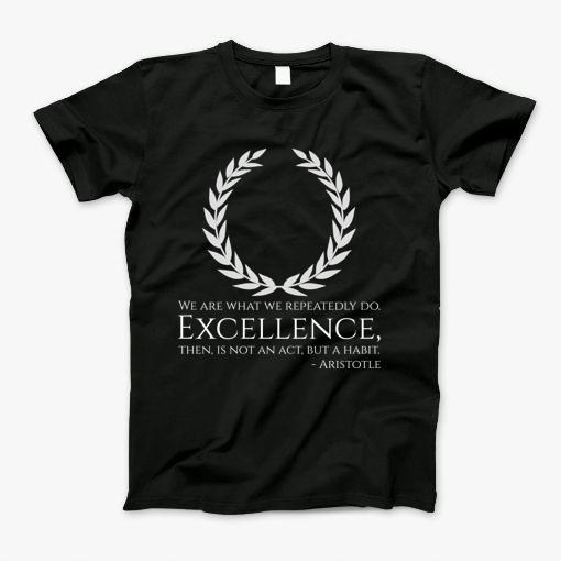 Aristotle Quote On Excellence - Ancient Greek Philosophy T ...