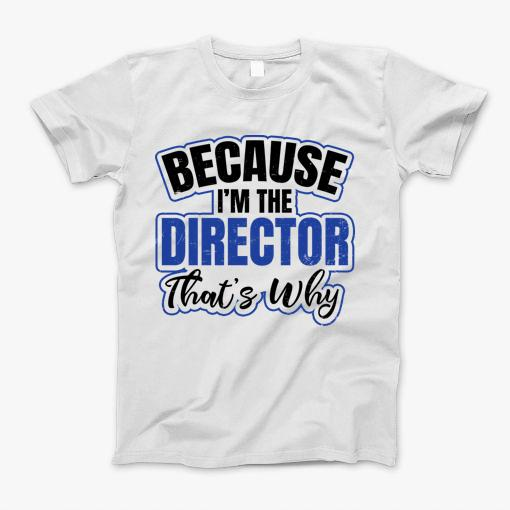 You love filming and making movies? You are a proud movie lover and director? Then get this cool Because I'm The Director Gift T-Shirt now or use it as a gift idea for someone who loves filming and making movies. You like to use a camera, good orders and microphone and always want to be at the set with your favorite actors? Don't think any longer and grab this Filmmaker Shirt   Because I'm The Director Gift Tee Shirt now! If you like this 'Filmmaker Shirt   Because I'm The Director Gift' Design, get yours here. With this product you always will get a perfect gift idea for your Birthday Kid or for every other occasion, like christmas, easter, fathers day, mothers day, thanksgiving, halloween, christmas, new year and so on!