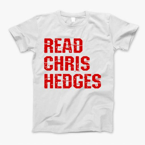 Read Chris Hedges. Resist. The world needs more Hedges. Hedges my hero. Human rights activism. Speak the truth. Distressed red design