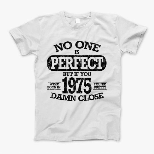 no one is perfect but if you born in 1975