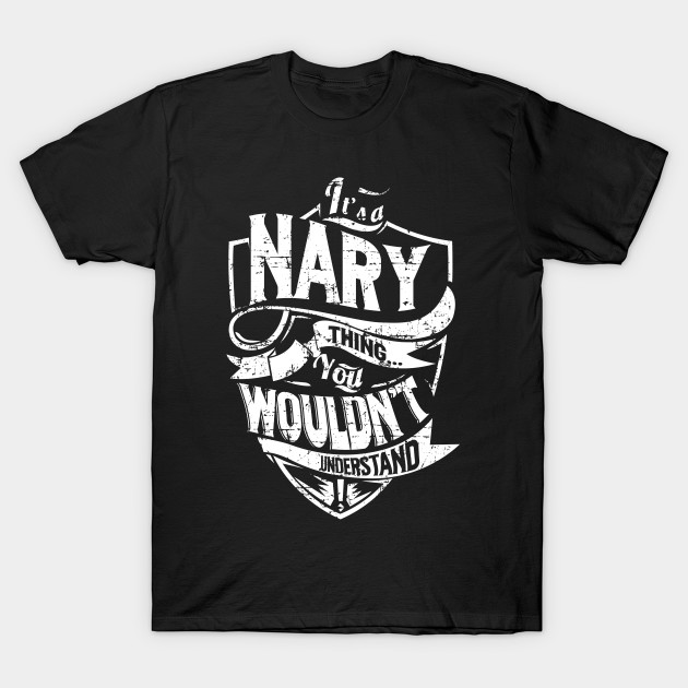 It's a/an NARY Thing. You Wouldn't Understand